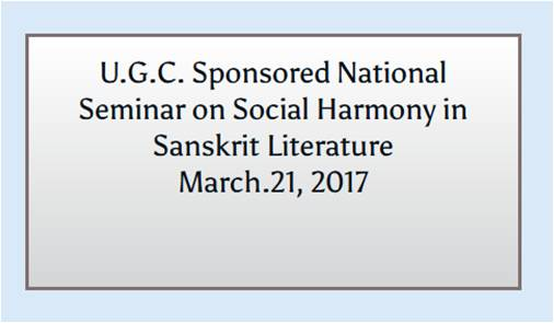 U.G.C. Sponsored National Seminar on Social Harmony in Sanskrit Literature