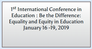 1st International Conference in Education : Be the Difference: Equality and Equity in Education