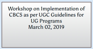Workshop on Implementation of CBCS as per UGC Guidelines for UG Programs
