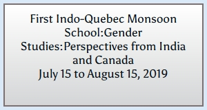 First Indo-Quebec Monsoon School:Gender Studies:Perspectives from India and Canada