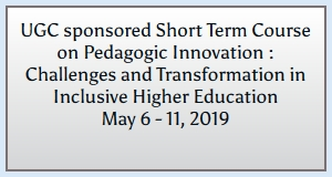 UGC sponsored Short Term Course on Pedagogic Innovation : Challenges and Transformation in Inclusive Higher Education