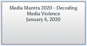 Media Mantra 2020 - Decoding Media Violence